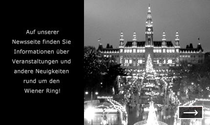 Informationen rund um den Wiener Ring und die Ringstraße. Events, Ausstellungen und andere Neuigkeiten