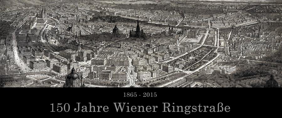 2015 feiert die Wiener Ringstrasse ihr 150-jähriges Jubiläum! Der Wiener Ring feiert mit!