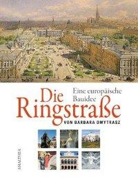 Die Wiener Ringstrasse - Das Standardwerk von Barbara Dmytrasz